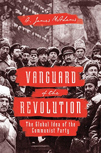 1a5a3a239ff1 A. James McAdams  s Vanguard of the Revolution marks an ambitious stab at  narrating the global history of communist leadership. Beginning with the  League of ...